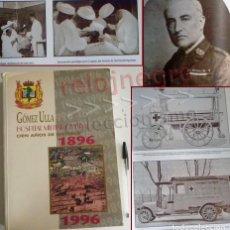 Militaria: GÓMEZ ULLA CIEN AÑOS DE HISTORIA HOSPITAL MILITAR CENTRAL LIBRO MEDICINA EJÉRCITO ESPAÑA SANIDAD 100. Lote 100738919