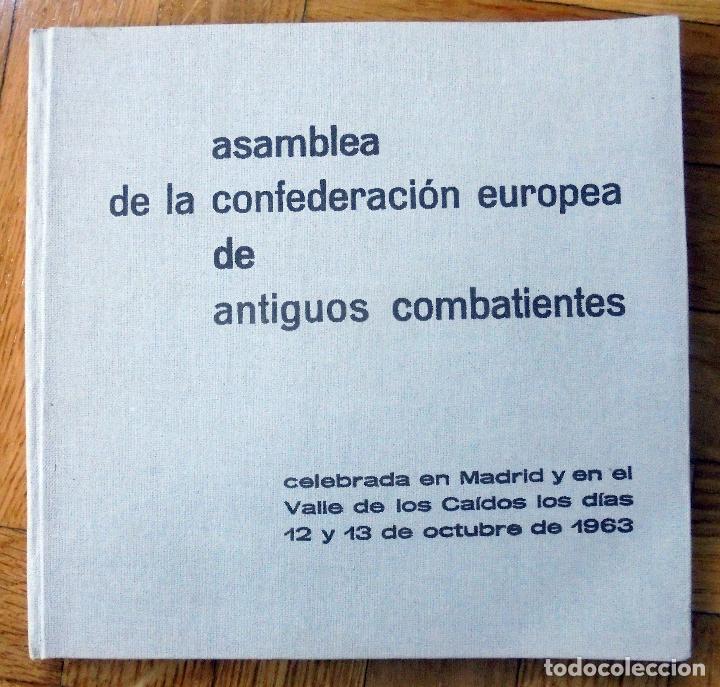 ASAMBLEA DE LA CONFEDERACIÓN EUROPEA DE ANTIGUOS COMBATIENTES OCTUBRE 1963 ED SECIÓN ESPAÑOLA (Militar - Libros y Literatura Militar)