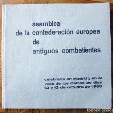 Militaria: ASAMBLEA DE LA CONFEDERACIÓN EUROPEA DE ANTIGUOS COMBATIENTES OCTUBRE 1963 ED SECIÓN ESPAÑOLA. Lote 101001131