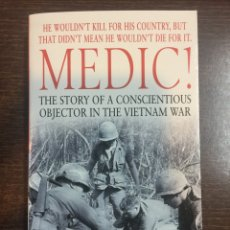 Militaria: MEDIC! THE STORY OF A CONSCIENTIOUS OBJECTOR IN THE VIETNAM WAR. Lote 101005216