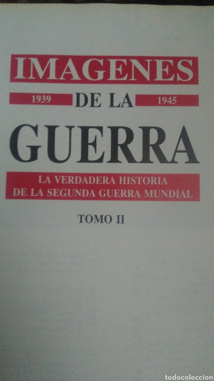Militaria: IMÁGENES DE LA GUERRA.1939-1945. TOMO II. LA VERDADERA HISTORIA DE LA SEGUNDA GUERRA MUNDIAL. RIALP. - Foto 2 - 101084582