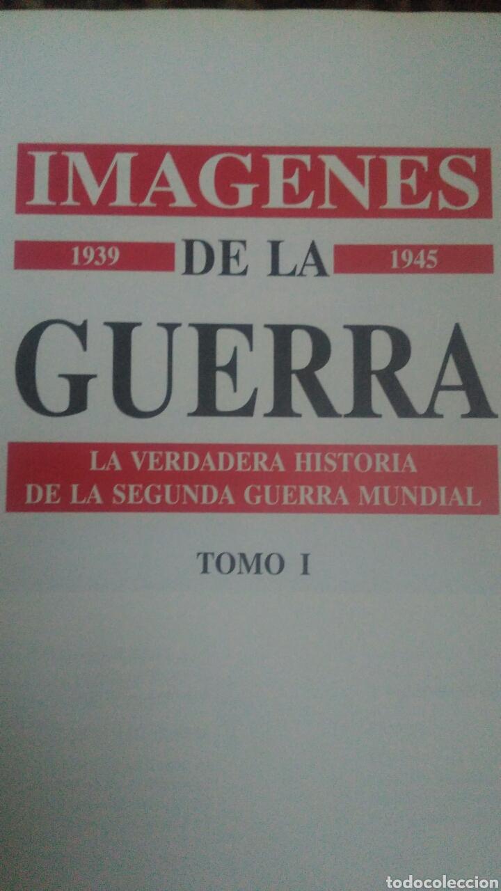 Militaria: IMÁGENES DE LA GUERRA.1939-1945. TOMO I. LA VERDADERA HISTORIA DE LA SEGUNDA GUERRA MUNDIAL. RIALP. - Foto 2 - 101084798