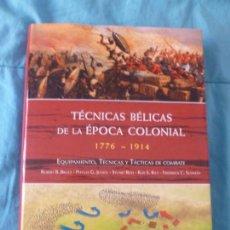 Militaria: TÉCNICAS BÉLICAS DE LA ÉPOCA COLONIAL. VARIOS AUTORES. LIBSA, 2012 256PP. Lote 101130403