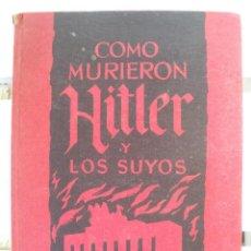 Militaria: COMO MURIERON HITLER Y LOS SUYOS.. Lote 101188243