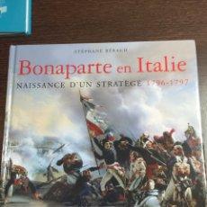 Militaria: BONAPARTE EN ITALIE. NAISSANCE D'UN STRATÈGE 1796-1797. Lote 101193882