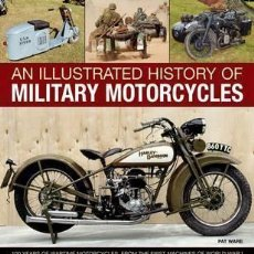 Militaria: AN ILLUSTRATED HISTORY OF MILITARY MOTORCYCLES. Lote 101228079
