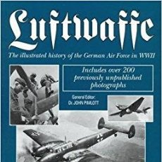 Militaria: LUFTWAFFE: THE ILLUSTRATED HISTORY OF THE GERMAN AIR FORCE IN WORLD WAR TWO. Lote 101230783