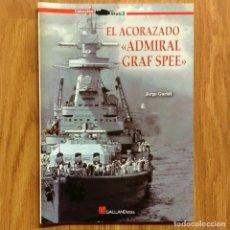 Militaria: AF EDITORES - EL ACORAZADO ADMIRAL GRAF SPEE - GALLAND BOOKS. Lote 101291087