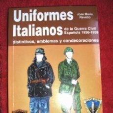 Militaria: LIBRO: ´ UNIFORMES ITALIANOS GUERRA CIVIL ESPAÑOLA CTV ´ . J.M.RAVETTO, EDITORIAL SAN MARTÍN. Lote 101348399