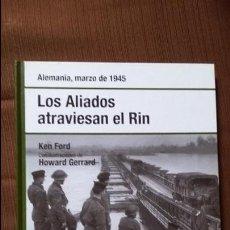Militaria: LOS ALIADOS ATRAVIESAN EL RIN: OSPREY SEGUNDA GUERRA MUNDIAL. Lote 101378523