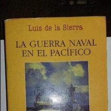 Militaria: LUIS DE LA SIERRA: LA GUERRA NAVAL EN EL PACIFICO. ED JUVENTUD. Lote 101378579