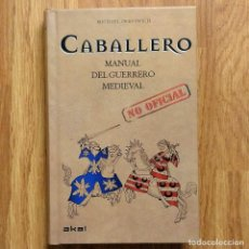 Militaria: MEDIEVO - CABALLERO: MANUAL DEL GUERRERO MEDIEVAL - GUERRA - AKAL - TORNEOS CABALLEROS. Lote 101494735