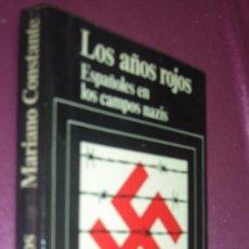 Militaria: LOS AÑOS ROJOS - MARIO CONSTANTE CON FOTOGRAFIAS . Lote 101596619