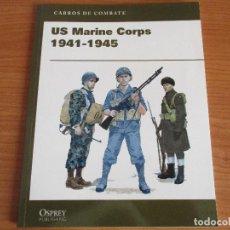 Militaria: OSPREY - CARROS DE COMBATE: US MARINE CORPS 1941-1945. Lote 101898687