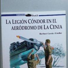 Militaria: LA LEGION CONDOR EN EL AERODROMO DE LA CENIA. GALLAND BOOKS. Lote 101904507