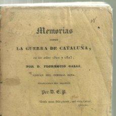 Militaria: 3476.- MEMORIAS SOBRE LA GUERRA DE CATALUÑA EN ÑLOS AÑOS 1822 Y 1823 POR FLORENCIO GALLI. Lote 101910947