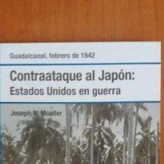 Militaria: CONTRAATAQUE AL JAPON: ESTADOS UNIDOS EN GUERRA.. Lote 101974563