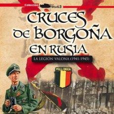 Militaria: CRUCES DE BORGOÑA EN RUSIA LA LEGIÓN VALONA (1941-1945) BRIGADA ASALTO WAFFEN SS 28 DIVISION BÉLGICA. Lote 233962380