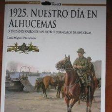Militaria: 1925. NUESTRO DÍA EN ALHUCEMAS. EL DESEMBARCO DE ALHUCEMAS. GUERRA DE MARRUECOS AFRICA. CARROS.. Lote 118496026