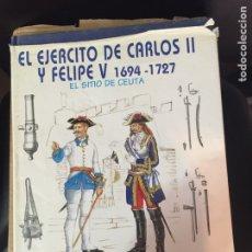 Militaria: EL EJÉRCITO DE CARLOS II Y FELIPE V. Lote 102151438