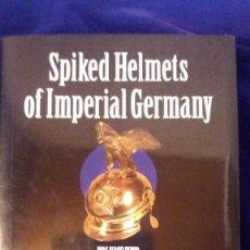 Militaria: LIBRO SPIKED HELMETS OF IMPERIAL GERMANY VOLUMEN II. Lote 102525871