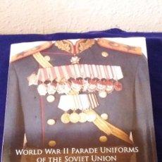 Militaria: LIBRO WORLD WAR II PARADE UNIFORMS OF THE SOVIET UNION .VOLUMEN II.. Lote 102526999