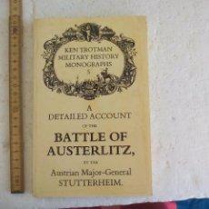 Militaria: A DETAILED ACCOUNT OF THE BATTLE OF AUSTERLITZ AUSTRIAN MAJOR-GENERAL STUTTERHEIM KEN TROTMAN 5 MONG. Lote 102782463