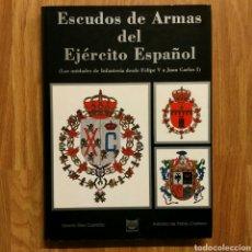 Militaria: ESCUDOS DE ARMAS DEL EJERCITO ESPAÑOL (LAS UNIDADES DE INFANTERIA DESDE FELIPE V A JUAN CARLOS I). Lote 102788296