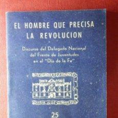 Militaria: EL HOMBRE QUE PRECISA LA REVOLUCIÓN - Nº 25 - EDICIONES PARA EL BOLSILLO DE LA CAMISA AZUL - FALANGE. Lote 103171971