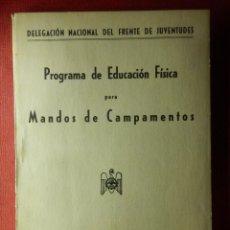 Militaria: PROGRAMA DE EDUCACIÓN FÍSICA PARA MANDOS DE CAMPAMENTOS - AÑO 1943 - FALANGE - FRENTE DE JUVENTUDES. Lote 103172027