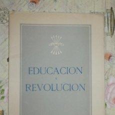 Militaria: EDUCACIÓN Y REVOLUCION - FALANGE - DELEGACION NACIONAL DEL FRENTE DE JUVENTUDES -. Lote 103172079