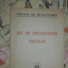 Militaria: LEY DE PROTECCIÓN ESCOLAR - FALANGE - 1944 - FRENTE DE JUVENTUDES -. Lote 103172103