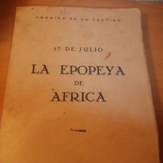 Militaria: LIBRO 17 DE JULIO LA EPOPEYA DE AFRICA, 1938. Lote 103177671