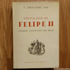Militaria: EPISTOLARIO DE FELIPE II SOBRE ASUNTOS DEL MAR. Lote 103394140