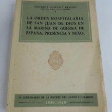 Militaria: LA ORDEN HOSPITALARIA DE SAN JUAN DE DIOS EN LA MARINA DE GUERRA DE ESPAÑA, PRESENCIA Y NEXO, SALVAD. Lote 103482531