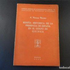 Militaria: RESEÑA HISTORICA DE LA PRESENCIA DE ESPAÑA EN EL GOLFO DE GUINEA. A. MORENO . MADRID 1952. Lote 103552347