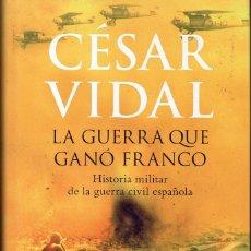 Militaria: LA GUERRA QUE GANÓ FRANCO (CÉSAR VIDAL). Lote 103802859
