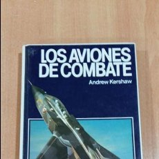 Militaria: LOS AVIONES DE COMBATE. ANDREW KERSHAW. GUIAS FONTALBA. 1979. W. Lote 103818339