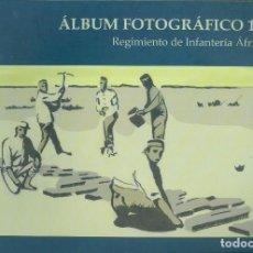Militaria: ÁLBUM FOTOGRÁFICO 1921 - REGIMIENTO DE INFANTERÍA ÁFRICA 68 (EDICIÓN FASCIMIL). Lote 103909951