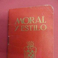 Militaria: MORAL Y ESTILO. LIBRETO NORMAS MORALES CAMARADAS FALANGES JUVENILES DE FRANCO. Lote 103923363