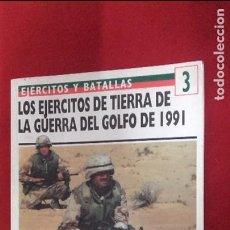 Militaria: EJERCITOS Y BATALLAS 3 - LOS EJERCITOS DE LA GUERRA DEL GOLFO DE 1991 - ED. OSPREY MILITARY - RUSTIC. Lote 103929767