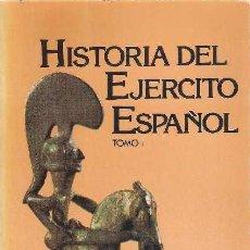 Militaria: HISTORIA DEL EJERCITO ESPAÑOL, TOMO I- SERVICIO HISTÓRICO MILITAR. Lote 104042839