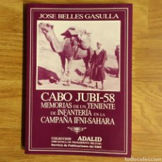 Militaria: CABO JUBI-58, MEMORIAS DE UN TENIENTE DE INFANTERIA EN LA CAMPAÑA IFNI-SAHARA. Lote 104050456