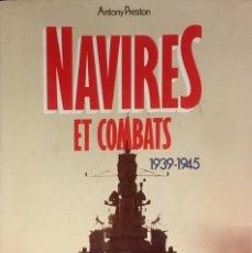 Militaria: NAVIRES ET COMBATS. 1939-1945. ANTONY PRESTON. (EN FRANCÉS). Lote 104053799
