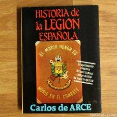 Militaria: HISTORIA DE LA LEGION ESPAÑOLA - CARLOS DE ARCE. Lote 104097083