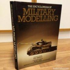 Militaria: ENCYCLOPEDIA OF MILITARY MODELLING - LIBRO SOLDADOS DE PLOMO - SOLDADITOS DE METAL MODELISMO MILITAR. Lote 104239743