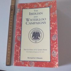 Militaria: THE IBERIAN AND WATERLOO CAMPAIGNS. THE LETTERS OF LT JAMES HOPE 1811-1815. S. MONICK. 2000. Lote 104301967