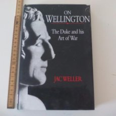 Militaria: ON WELLINGTON. THE DUKE AND HIS ART OF WAR. JAC WELLER.. Lote 104306011