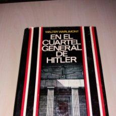 Militaria: EN EL CUARTEL GENERAL DE HITLER - WALTER WARLIMONT - PRIMERA EDICIÓN 1967. Lote 104332071