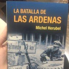 Militaria: ULTIMOS EJEMPLARES LA BATALLA DE LAS ARDENAS MICHAEL HERUBEL. Lote 138803234
